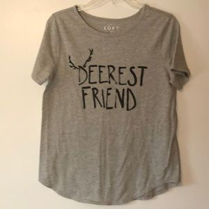 "Womens Loft Tee Shirt ""Deerest Friend"""